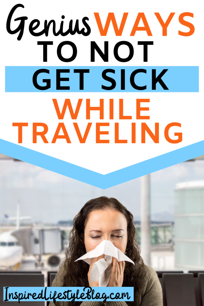 how to not get sick while traveling, how to avoid getting sick when traveling